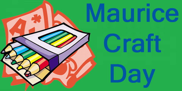 maurice craft day