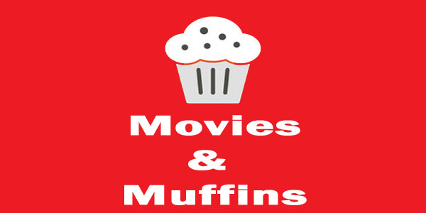 Muffins & Movies