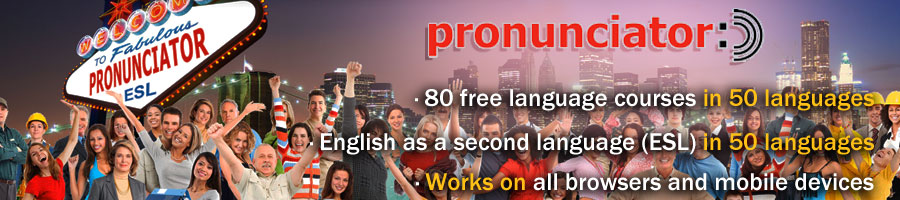 Learn 80 languages...in any of 50 languages...with Pronunciator