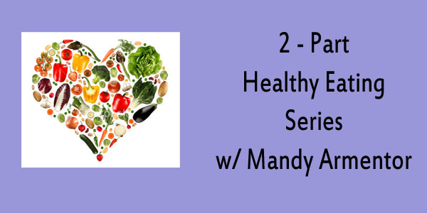 2-Part Healthy Eating Series