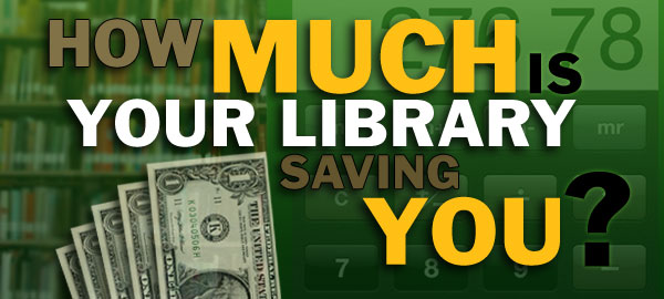 How much is your library saving you?